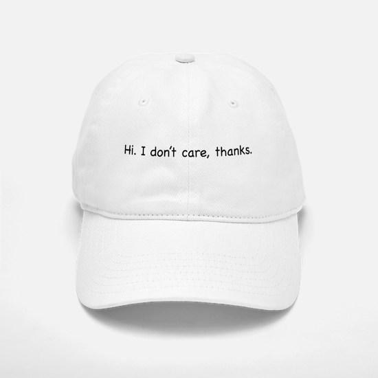 Hi. I don't care, thanks. Baseball Baseball Cap