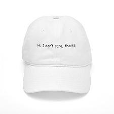 Hi. I don't care, thanks. Baseball Cap