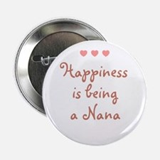 "Happiness is being a Nana 2.25"" Button"