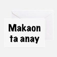 Makaon ta anay Greeting Card