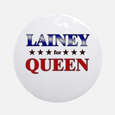LAINEY for queen Ornament (Round)