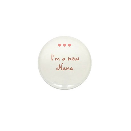I'm a new Nana Mini Button