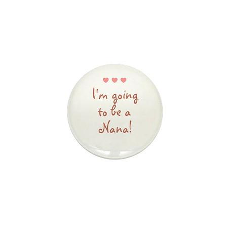 I'm going to be a Nana! Mini Button