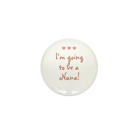 I'm going to be a Nana! Mini Button (10 pack)