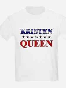 KRISTEN for queen T-Shirt