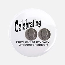 "55 Birthday Whippersnapper 3.5"" Button"