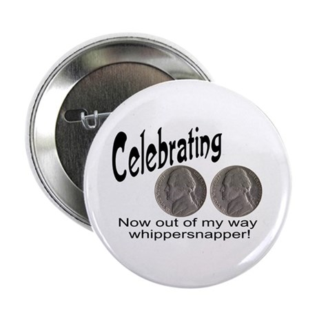 """55 Birthday Whippersnapper 2.25"""" Button"""