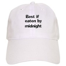 Best if eaten by midnight Baseball Cap