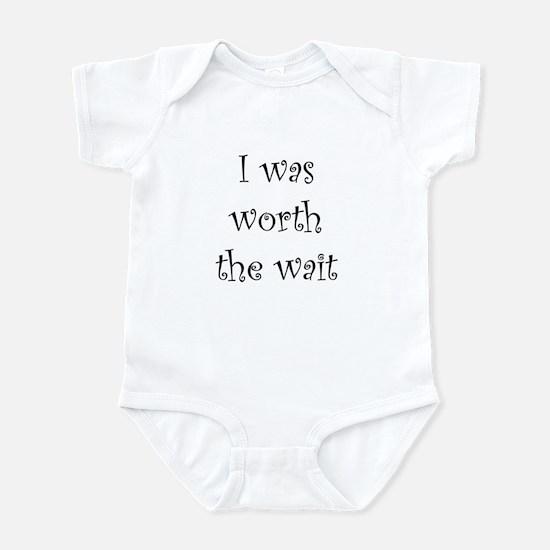 I was worth the wait Infant Bodysuit