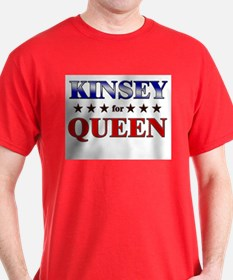 KINSEY for queen T-Shirt