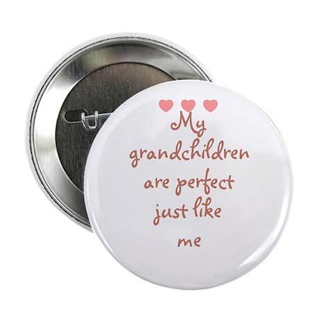 """My grandchildren are perfect 2.25"""" Button"""
