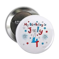 """July 4th Birthday Red, White, Blue 2.25"""" Button"""