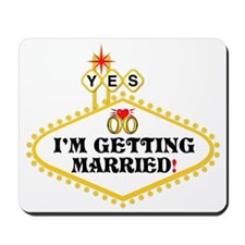 Yes: I Am Getting Married Mousepad