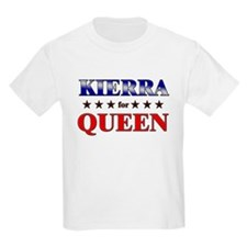KIERRA for queen T-Shirt