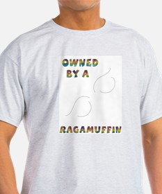 Owned by a Ragamuffin Ash Grey T-Shirt