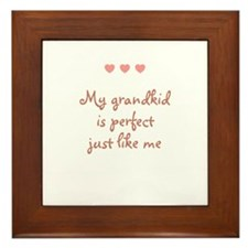 My grandkid is perfect just l Framed Tile