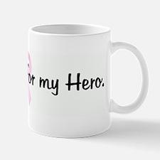 I wear pink for my Hero. pink Mug