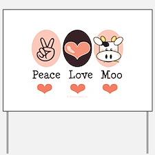 Peace Love Moo Cow Yard Sign