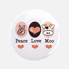 """Peace Love Moo Cow 3.5"""" Button"""