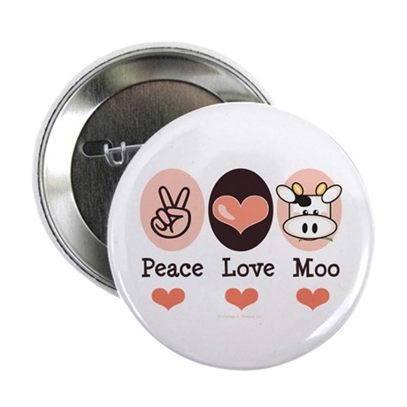 "Peace Love Moo Cow 2.25"" Button"