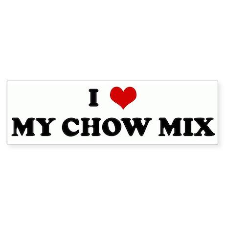 I Love MY CHOW MIX Bumper Sticker