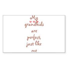 My grandkids are perfect, jus Sticker (Rectangular