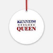 KENNEDI for queen Ornament (Round)
