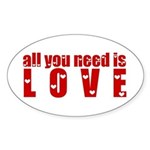 all you need is love Sticker (Oval)