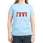 all you need is love Women's Light T-Shirt