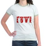 all you need is love Jr. Ringer T-Shirt