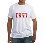 all you need is love Fitted T-Shirt