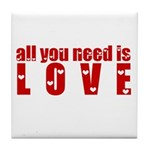 all you need is love Tile Coaster