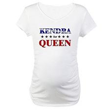 KENDRA for queen Shirt