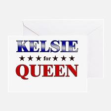 KELSIE for queen Greeting Card