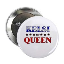 "KELSI for queen 2.25"" Button"