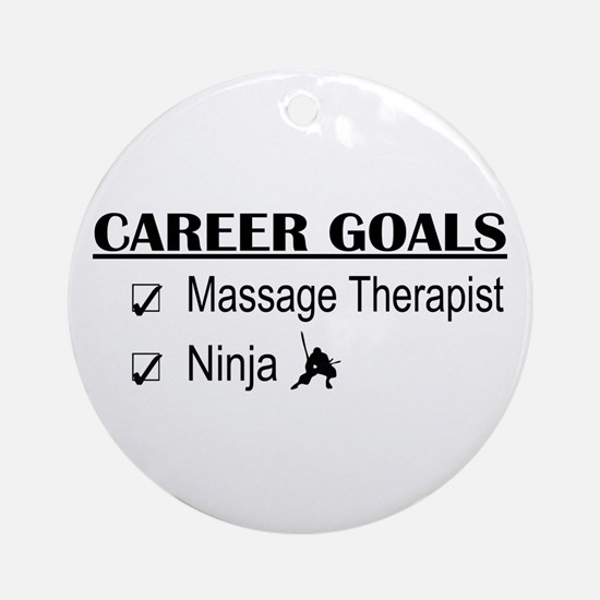 Massage Therapist Career Goals Ornament (Round)