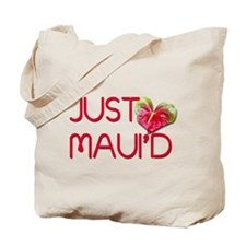 Just Maui'd Tote Bag