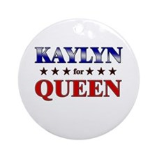 KAYLYN for queen Ornament (Round)