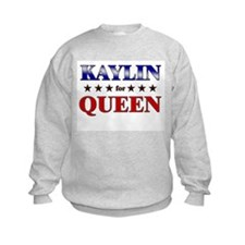 KAYLIN for queen Sweatshirt
