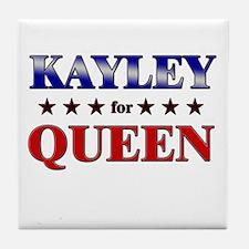 KAYLEY for queen Tile Coaster