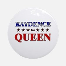 KAYDENCE for queen Ornament (Round)