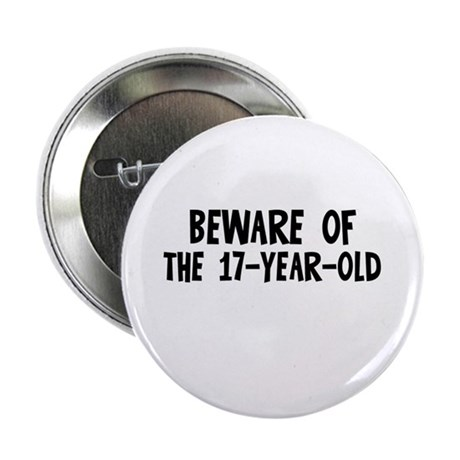 """Beware of the 17-Year-Old 2.25"""" Button (10 pack)"""