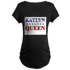 KATLYN for queen T-Shirt