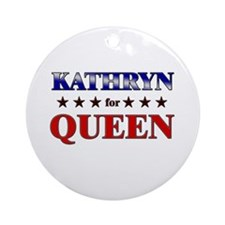KATHRYN for queen Ornament (Round)