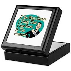 If You Want Change... Keepsake Box