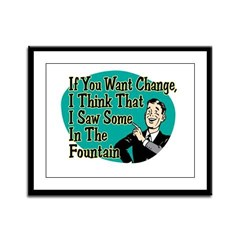 If You Want Change... Framed Panel Print