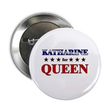 """KATHARINE for queen 2.25"""" Button"""