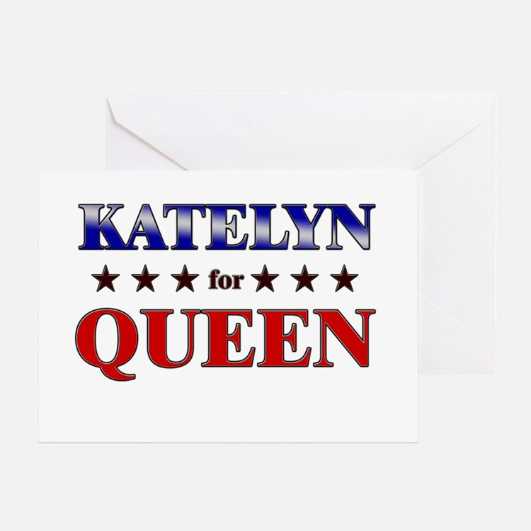 KATELYN for queen Greeting Card
