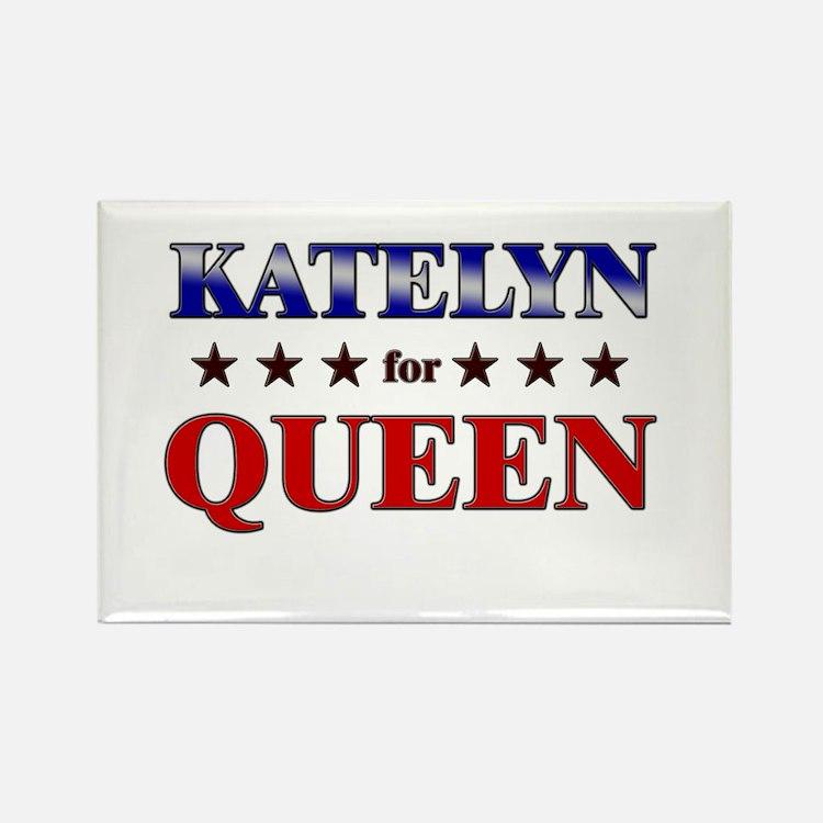 KATELYN for queen Rectangle Magnet