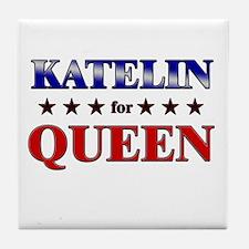 KATELIN for queen Tile Coaster